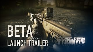 Escape from Tarkov - Closed Beta Launch Trailer