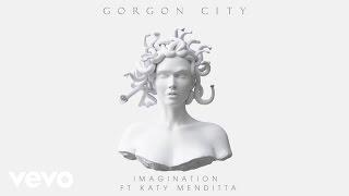 Gorgon City Imagination Ft. Katy Menditta