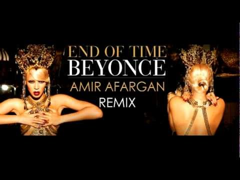 Beyonce End Of Time Remix by Amir Afargan