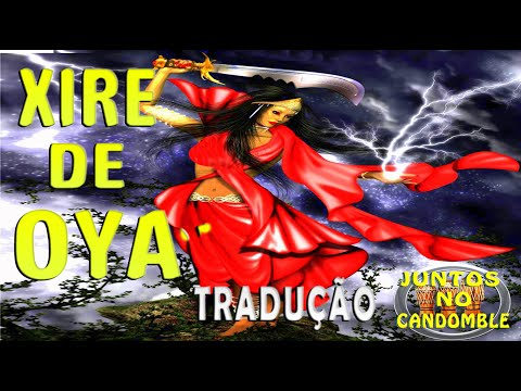 Cantiga de Yansã / Oyá Orixá 1 - Letra Yoruba + tradução