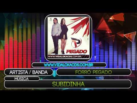 Forró Pegado - Subidinha - Música Nova - Abril - 2014