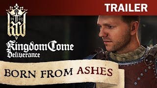 Kingdom Come: Deliverance - 'Born From Ashes' Trailer