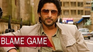 Blame Game Of Arshad Warsi