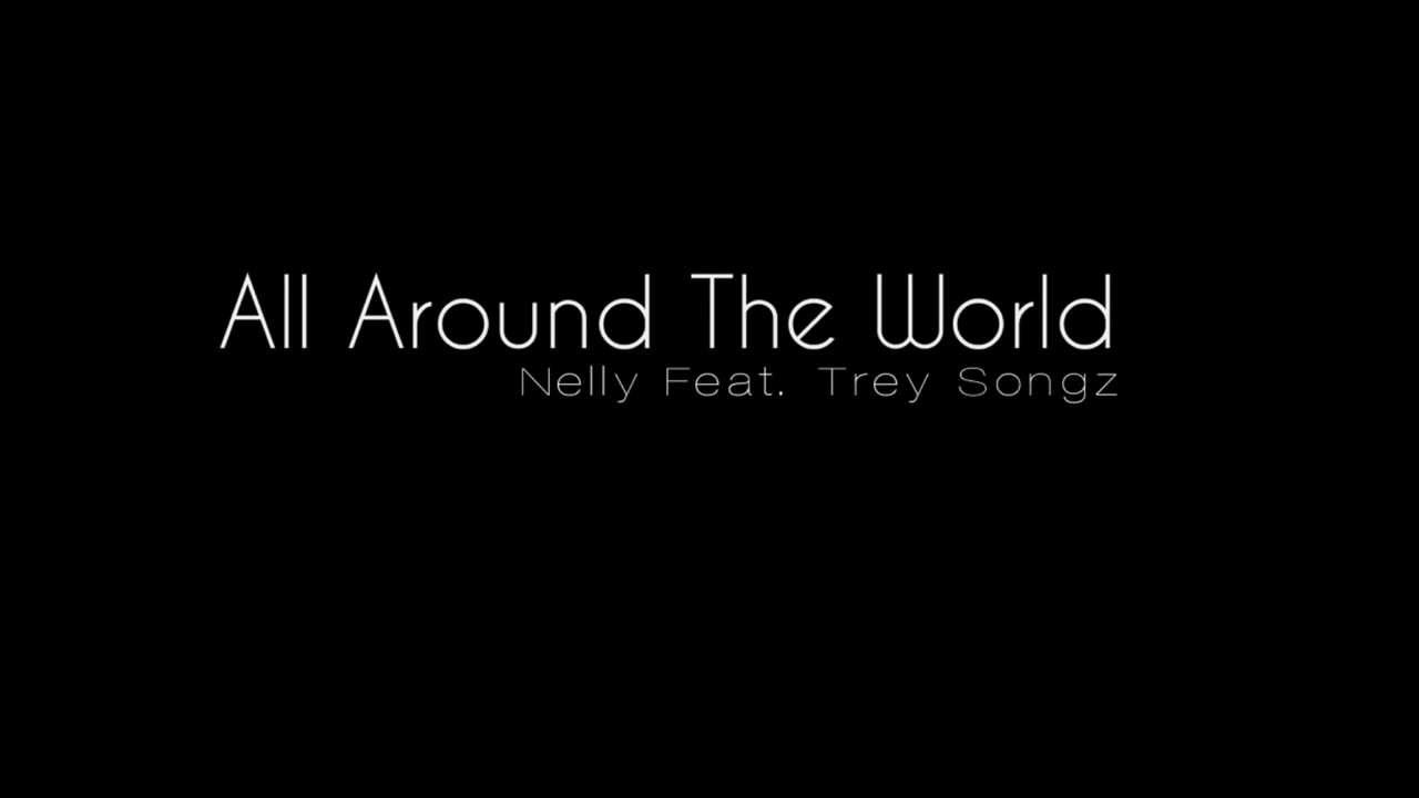NELLY - ALL AROUND THE WORLD LYRICS