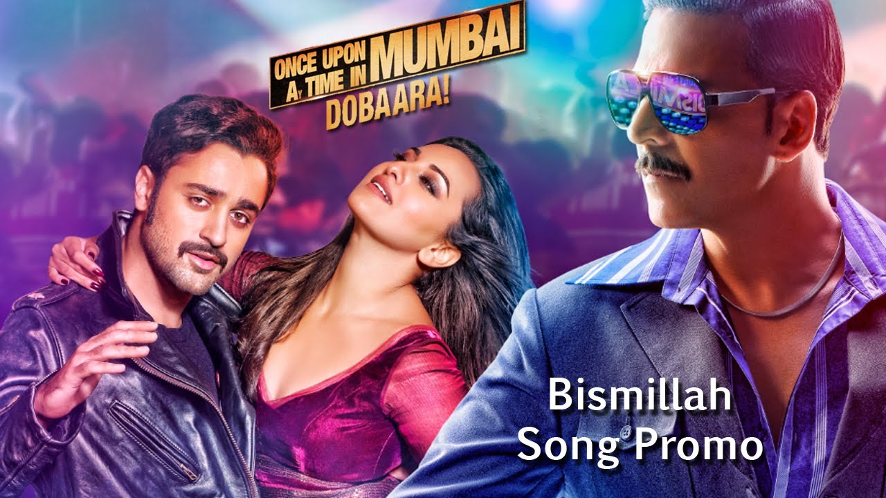 Bismillah - Once Upon A Time In Mumbaai Dobara
