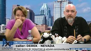 A Good Argument for God | Derek - Nevada | Atheist Experience 22.16