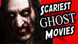 5 Scariest Ghost Movies