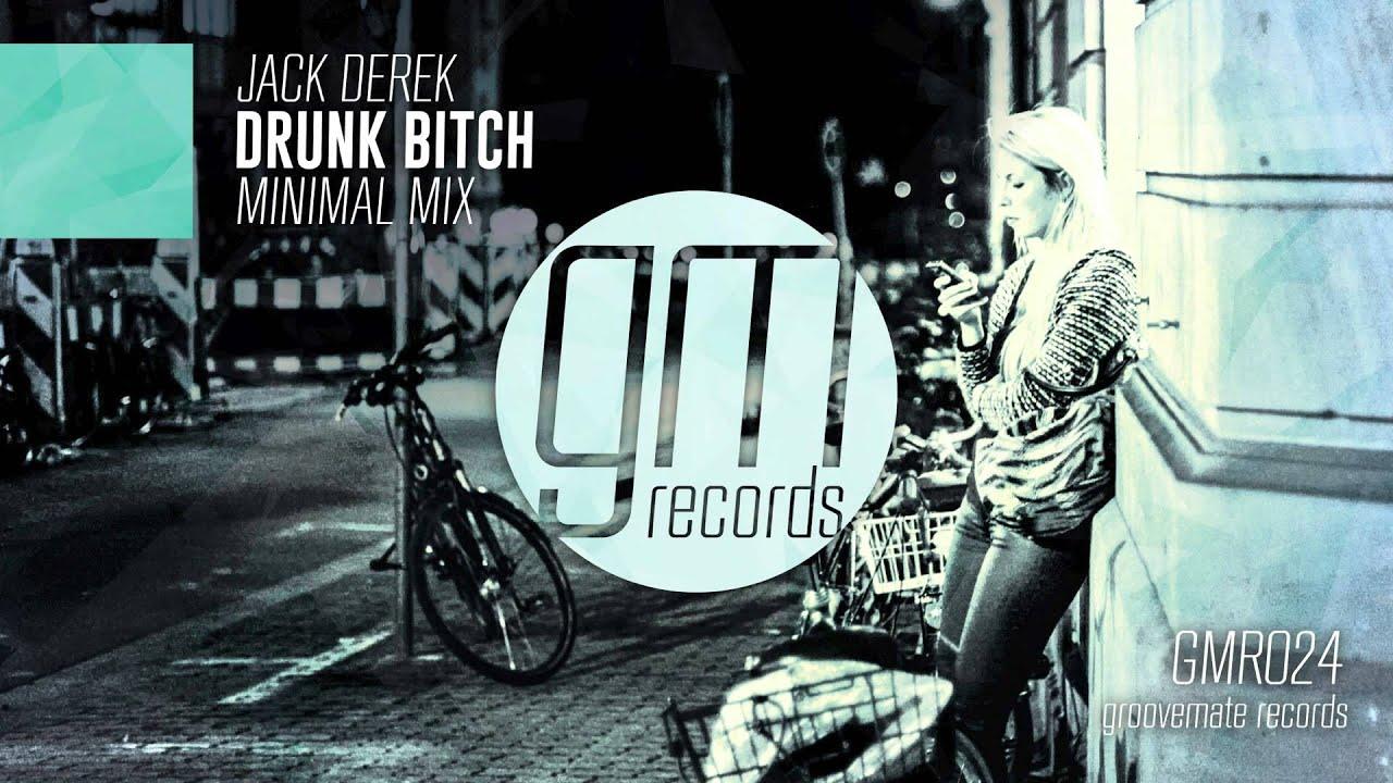 Jack Derek - Drunk Bitch (Minimal Mix)