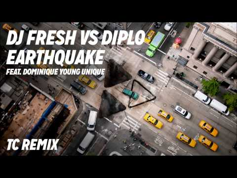 DJ Fresh VS Diplo Feat. Dominique Young Unique - 'Earthquake' (TC Remix)