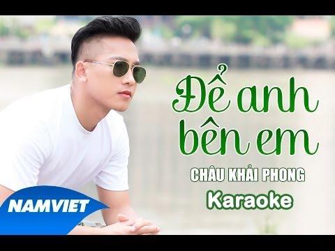 [KARAOKE] Để Anh Bên Em - Châu Khải Phong | MV HD OFFICIAL