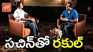 Sachin Tendulkar Interview With Rakul Preet Singh : Sachin..