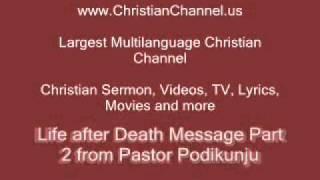Life After Death Part 2.Pastor Podi Kunju ( Malayalam