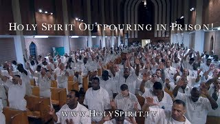 Holy Spirit Outpouring In Prison!!