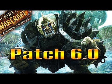WARLORDS OF DRAENOR Patch 6 0 | NEWS by QELRIC