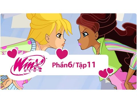 Winx Công chúa phép thuật - phần 6 tập 11 - [trọn bộ]