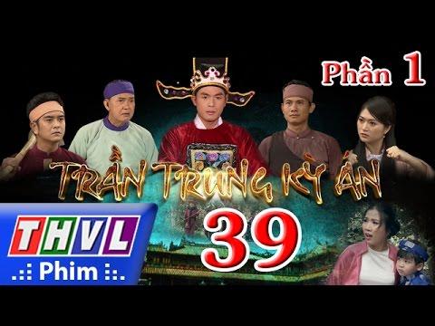 THVL | Trần Trung kỳ án - Tập 39 (Phần 1)