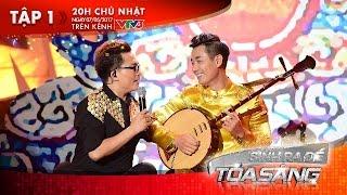 Sinh Ra Để Tỏa Sáng | Tập 1 : LK Thu Hồ & Long Hổ Hội - BD đàn Nguyệt - MC Nguyên Khang
