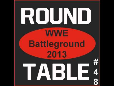 Wrestling Talk Radio - PPV Roundtable 48 - WWE Battleground 2013 Review