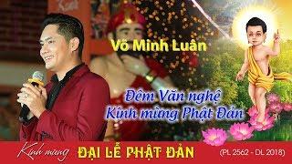 DVĐA-Nghệ sĩ Võ Minh Luân hát nhạc Bolero cúng dường Phật Đản | ZaiTri