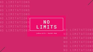 NO LIMITS Joshua Mills Feat. Beckah Shae