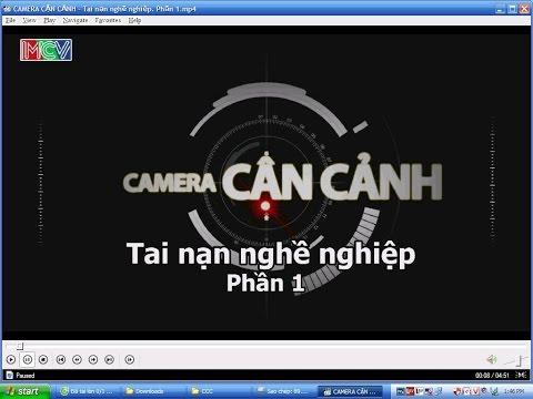 CAMERA CẬN CẢNH - Tai nạn nghề nghiệp. Phần 1