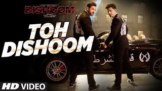 toh dishoom song, DISHOOM, John Abraham, Varun Dhawan, Pritam, Raftaar
