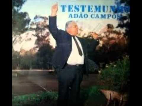 TESTEMUNHO ADÃO DE CAMPOS VIU O CÉU E O INFERNO!