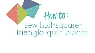 How To: Sew Half-square-triangle Quilt Blocks