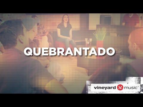 Quebrantado | Ministério Vineyard