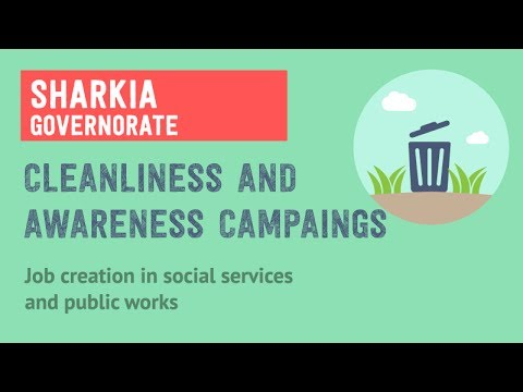 Job Creation in Sharkia / Cleanliness and Awareness Campagins