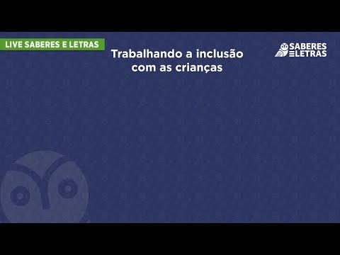 Canal Saberes e Letras – Live: Trabalhando a inclusão com as crianças