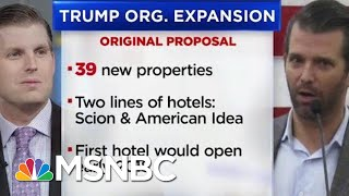 President Trump Organization's Plan For Big Hotel Expansion At Standstill | Velshi & Ruhle | MSNBC