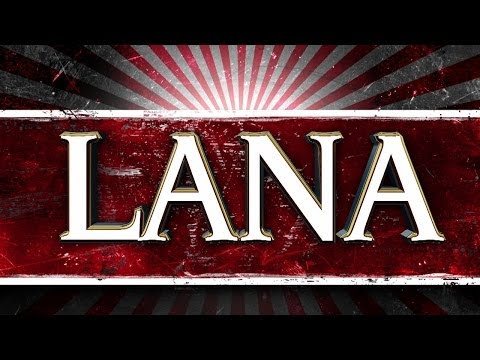 Lana Entrance Video