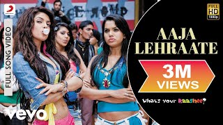 Aaja Lehraate - What's Your Rashee? Video Song