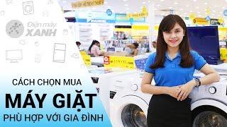 Cách chọn mua máy giặt | Điện máy XANH