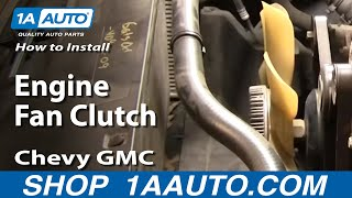 How To Install Replace Engine Fan Clutch Chevy GMC
