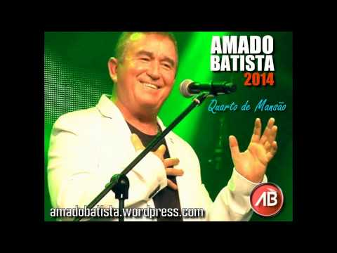 Quarto de Mansão - Amado Batista (Música Nova - 2014)