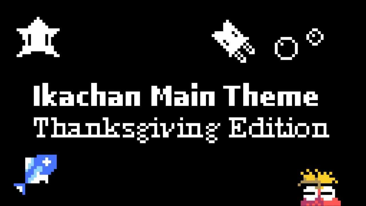 Ikachan Theme Remix - Thanksgiving Edition by Krichotomy