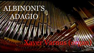 ALBINONI: ADAGIO - XAVER VARNUS PLAYS THE INAUGURAL ORGAN RECITAL OF THE PALACE OF ARTS OF BUDAPEST