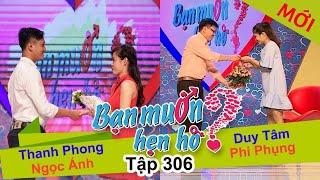 BẠN MUỐN HẸN HÒ | Tập 306 UNCUT | Thanh Phong - Ngọc Ánh | Duy Tâm - Phi Phụng | 040917 💖