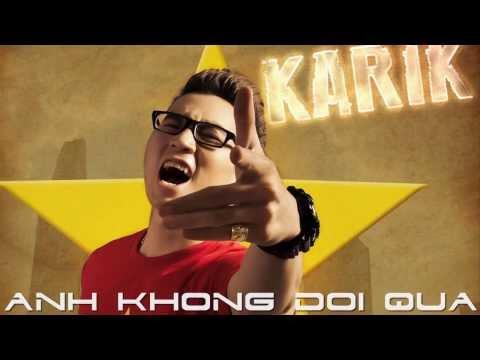 Anh Không Đòi Quà - Karik ft. OnlyC (Full Song + Lyrics) của anh Xuân Thu