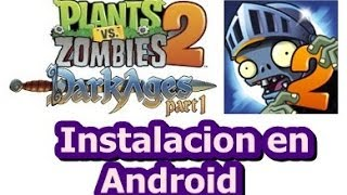 Plants Vs Zombies 2 Quinto Mundo Dark Ages Instalacion En