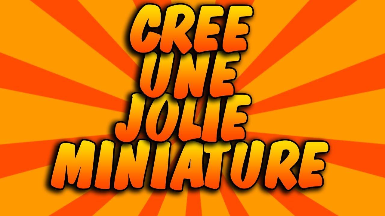 Tutoriel : Crée De Jolie Miniatures YouTube ! - YouTube