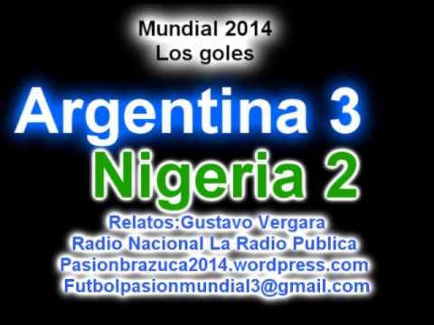 Argentina 3 Nigeria 2 (Relato Gustavo Vergara) Mundial de Brasil 2014
