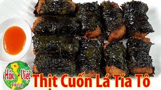 ✅ Bạn Đã Bao Giờ Ăn Thịt Cuốn Lá Tía Tô Siêu Ngon Này Chưa ? Hồn Việt Food