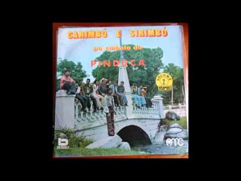 Pinduca - Volume 2 (Carimbó e Sirimbó no Embalo do Pinduca - 1974) Full Album