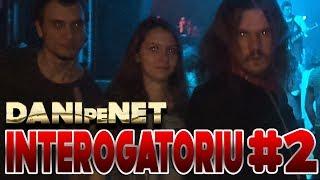 Dani Pe NET - INTEROGATORIU #2