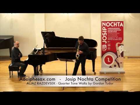 JOSIP NOCHTA COMPETITION ALJAZ RAZDEVSEK Quarter Tone Waltz by Gordan Tudor