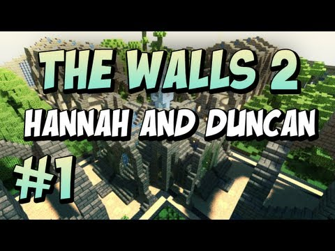 The Walls 2 - Team Duncan and Hannah, Part 1