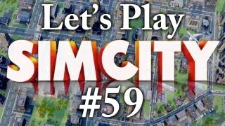 Let's Play SimCity 2013 - Part 59